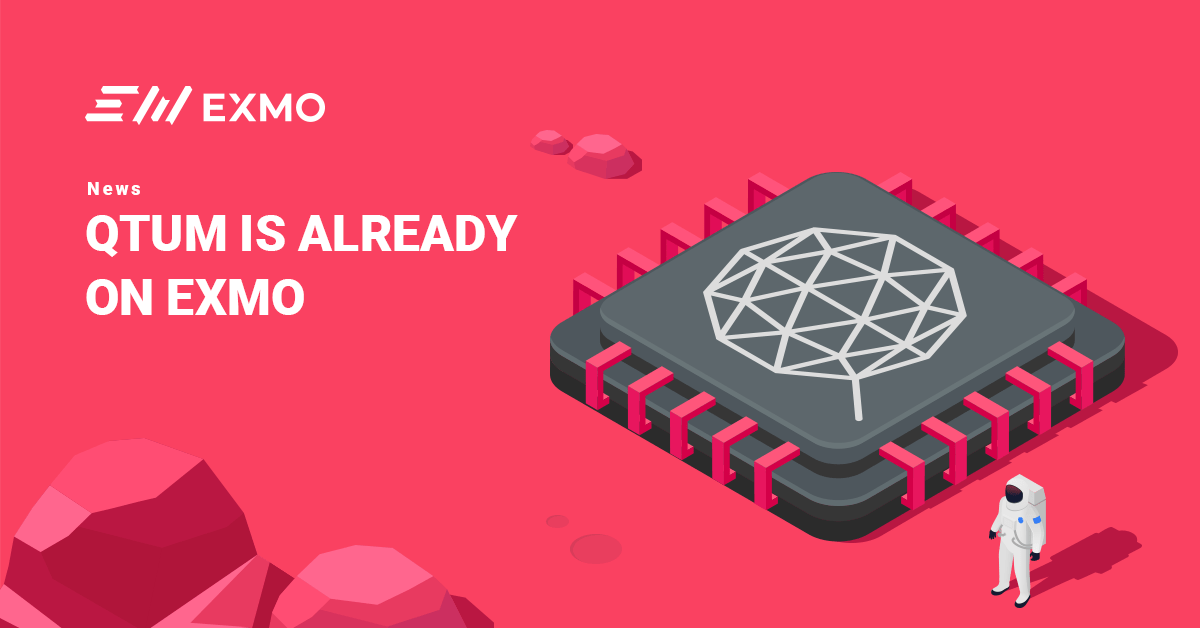 The New Listing! <bold>QTUM</bold> is Available on EXMO!