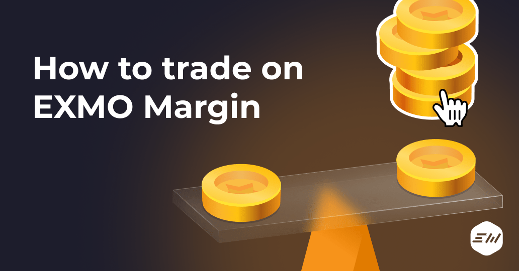 How to trade on EXMO Margin